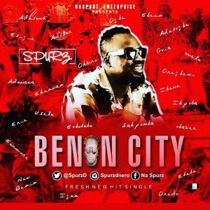 Download Music Mp3:- Spurz - Benin City - 9jaflaver