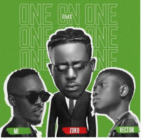 [Music] Zoro Ft M.I Abaga And Vector – One On One (Remix)