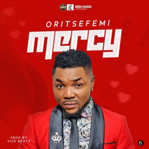 Download Music Mp3:- Oritse Femi – Mercy