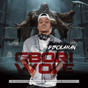 Download Music Mp3:- Gbolahan - Gbori Wole - 9jaflaver