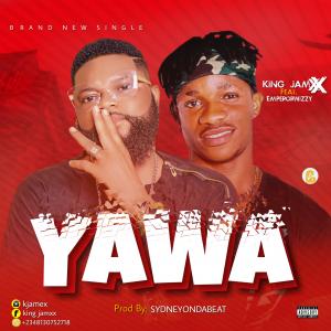 Download Music Mp3:- King Jamxx Ft Emperorwizzy – Yawa