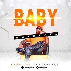 DOWNLOAD MP3 : Mayor Pel – Baby