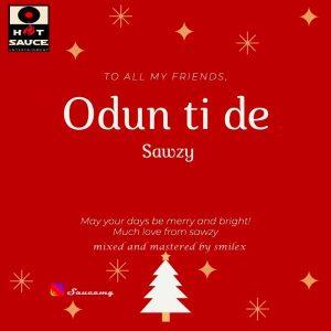 DOWNLOAD MP3 : Sawzy – Odun Ti De