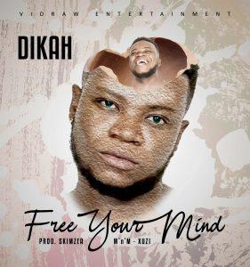 Dikah – Free Your Mind