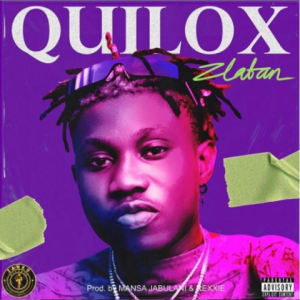 Download Music Mp3:- ZLatan – Quilox