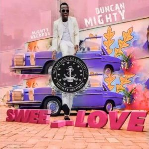 Download Video:- Duncan Mighty – Sweet Love