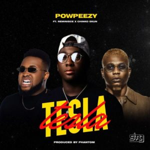 Download Video:- Powpeezy Ft Reminisce, And Chinko Ekun – Tesla