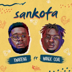 Download Music Mp3:- Kwarteng Ft Wande Coal – Sankofa