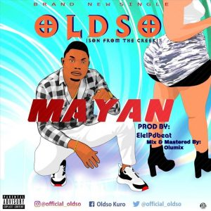 Download Mp3:-  Oldso – Mayan (Prod By ElelpDbeat)
