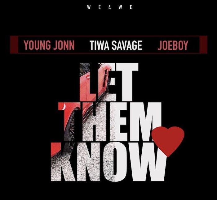 Download Music Mp3 Young John Ft Tiwa Savage And Joeboy Let Them Know 9jaflaver