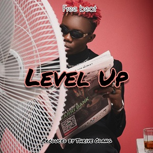 Download Freebeat:- Level Up (Prod By Thrive Odang)