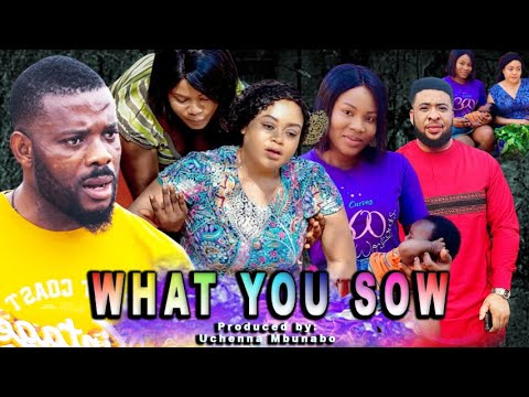 Download Download Nollywood Movie:- What You Sow Nollywood Movie