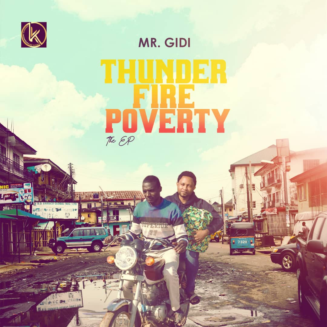 Download E.P:- Mr Gidi – Thunder Fire Poverty