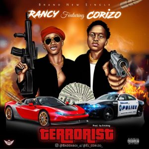 Download  Rancy Ft Corizo – Terrorist