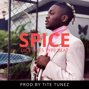 Free Beat: Spice – Dice Ailes Type (Prod By Tite Tunez) Download