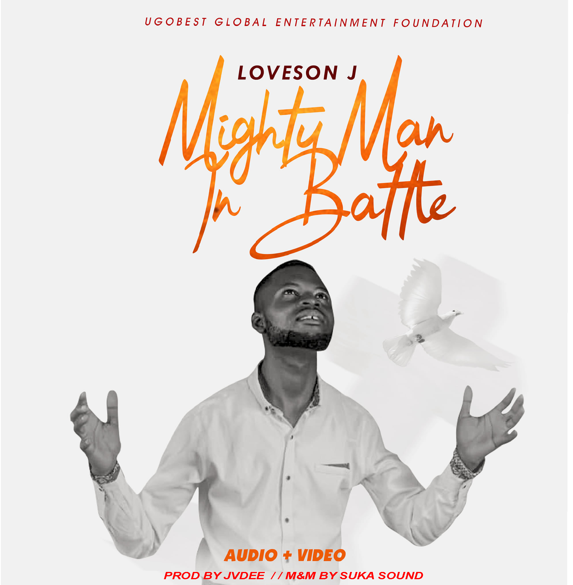 Ugobest Global Entertainment Foundation, Releases Loveson J – Mighty Man In Battle