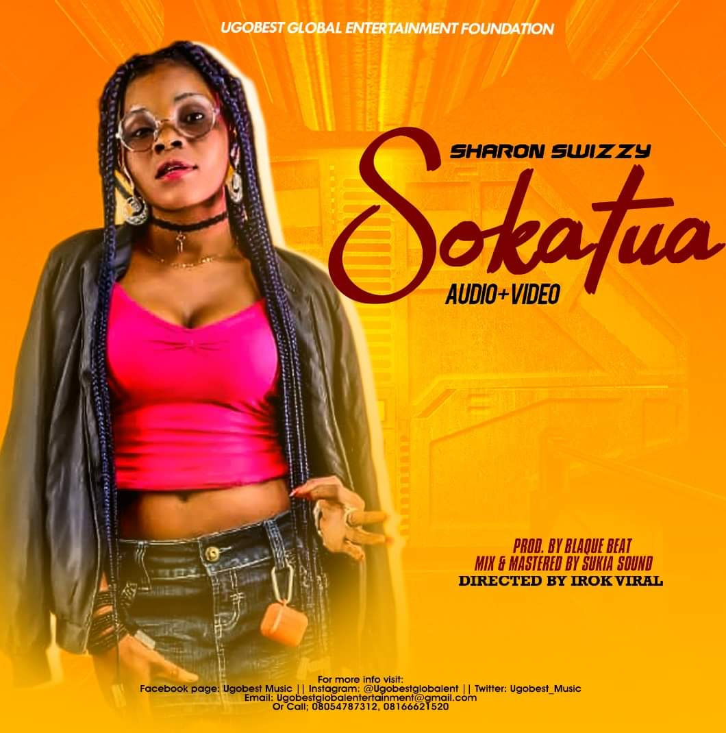 Ugobest Music Releases Sharon Swizzy 'Sokatua' Audio + Full Video