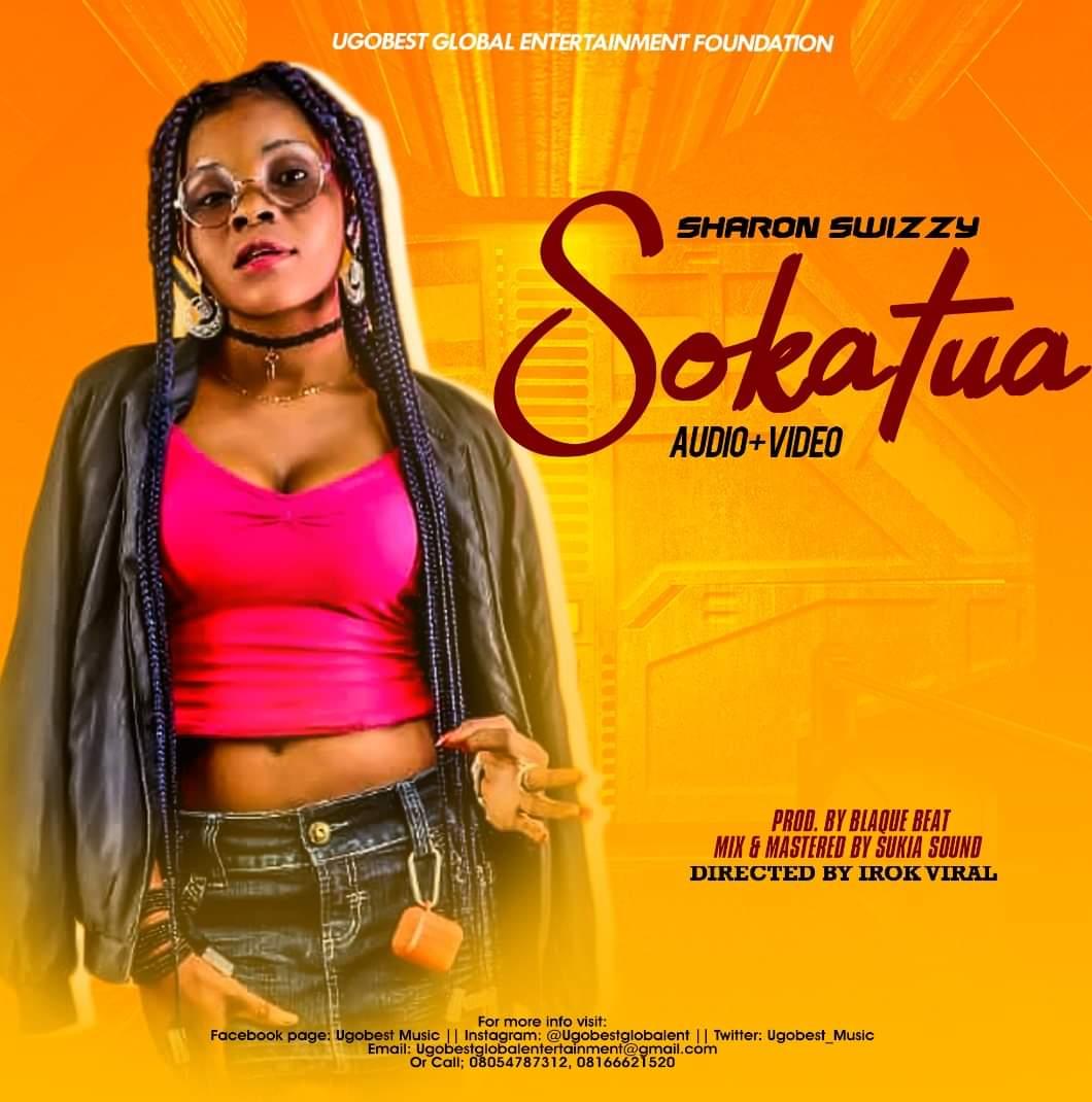Ugobest Music Releases Sharon Swizzy 'Sokatua' Audio + Full Video