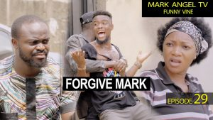 Comedy Video: Mark Angel – Forgive Mark