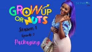 Nollywood Movie: Grown Up Or Nuts (Season 1, Episode 2)