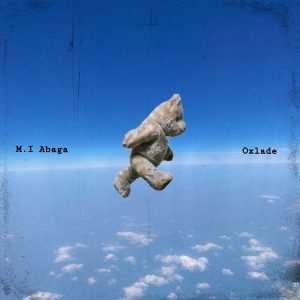 Download Music Mp3:- MI Abaga Ft Oxlade – All My Life  #Arewapublisize