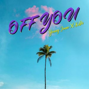 Download Music Mp3:- Young Jonn Ft KiDi – Off You #Arewapublisize
